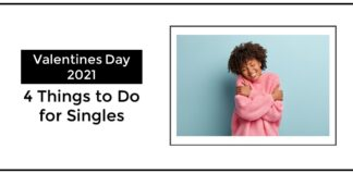 Valentines Day 2021 - 4 Things to Do for Singles