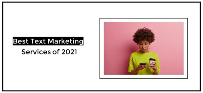 Best Text Marketing Services 2021